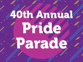 40th Annual Pride Parade - Opens in New Window