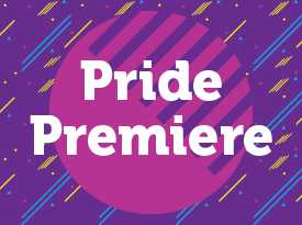Pride Premiere - Opens in New Window