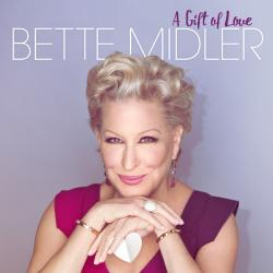 """A Gift Of Love"" from Bette Midler!"