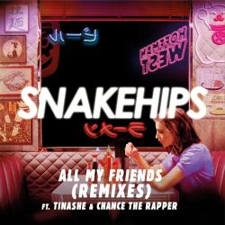 """All My Friends"" from Snakehips ft. Tinashe & Chance The Rapper!"