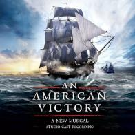 """An American Victory - A New Musical"" on CD from Broadway Records!"