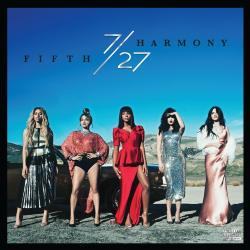 7/27 on CD from FIFTH HARMONY!