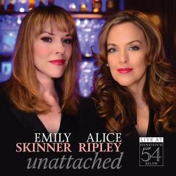 """""""Emily Skinner & Alice Ripley: Unattached - Live at Feinstein's/54 Below"""" on CD!"""