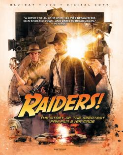 """""""Raiders!: The Story of the Greatest Fan Film Ever Made"""" on Blu-ray!"""