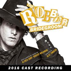 """The Robber Bridegroom - 2016 Cast Recording"" on CD!"