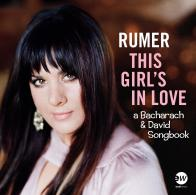 """THIS GIRL'S IN LOVE: A BACHARACH AND DAVID SONGBOOK"" on CD from RUMER!"