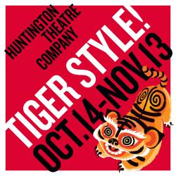 Tickets to see TIGER STYLE! presented by Huntington Theatre Company!