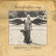 """The Weight of These Wings"" on CD from Miranda Lambert!"