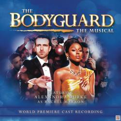"""The Bodyguard - The Musical (World Premiere Cast Recording)"" on CD!"