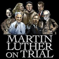 Tickets to see MARTIN LUTHER ON TRIAL!