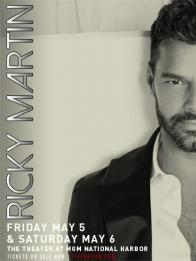 Tickets to see RICKY MARTIN at The Theater at MGM National Harbor on May 6, 2017 at 8pm!