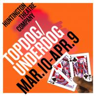 Tickets to see TOPDOG/UNDERDOG presented by Huntington Theatre Company!