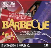 Tickets to see BARBECUE presented by The Lyric Stage Company!
