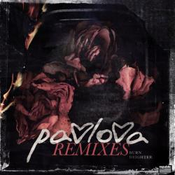 Enter to win the Burn Brighter (Remixes) EP from Pavlova!