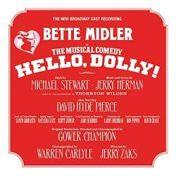 """HELLO, DOLLY! - New Broadway Cast Recording with Bette Midler"" on CD!"