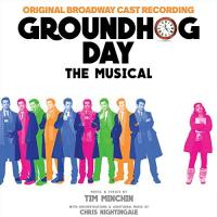 """GROUNDHOG DAY - Original Broadway Cast Recording"" on CD!"