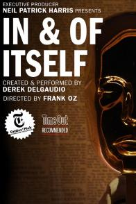 Tickets to see IN & OF ITSELF!