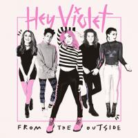 """""""From The Outside"""" on CD from HEY VIOLET!"""