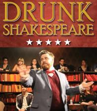 Tickets to see DRUNK SHAKESPEARE!