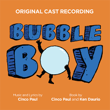 """BUBBLE BOY"" - Original Cast Recording on CD from Ghostlight Records!"