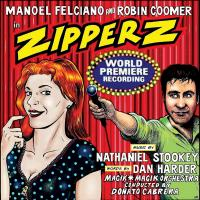 ZIPPERZ - World Premiere Recording on CD from Ghostlight Records!