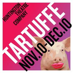 Tickets to see TARTUFFE presented by Huntington Theatre Company!