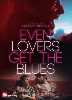 EVEN LOVERS GET THE BLUES on DVD from TLA!