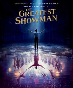 The Art & Making of The Greatest Showman!