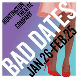 Tickets to see BAD DATES presented by The Huntington Theatre Company!
