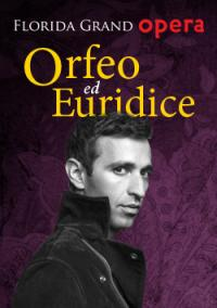"""Tickets to see """"Orfeo ed Euridice"""" at the Broward Center for the Performing Arts on March 31!"""