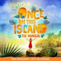 """Once On This Island"" on CD!"