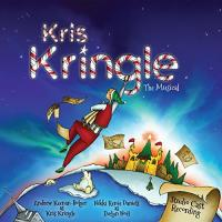 """Kris Kringle The Musical"" on CD from Yellow Sound Label!"