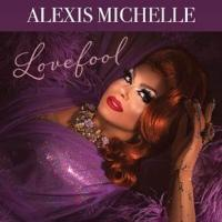 "Alexis Michelle's ""Lovefool"" on CD from Broadway Records!"