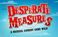 Tickets to see DESPERATE MEASURES!