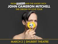 Tickets to see JOHN CAMERON MITCHELL in The Origin Of Love Tour on 3/2 at the Shubert! :: Boston
