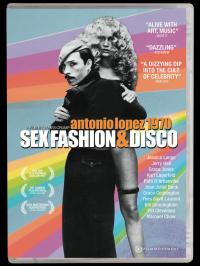 ANTONIO LOPEZ 1970: SEX FASHION & DISCO on DVD!