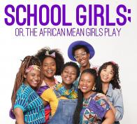 Tickets to see SCHOOL GIRLS; OR, THE AFRICAN MEAN GIRLS PLAY presented by SpeakEasy Stage Company!