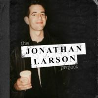 THE JONATHAN LARSON PROJECT from Ghostlight Records!