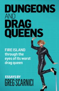 DUNGEONS AND DRAG QUEENS by Greg Scarnici!