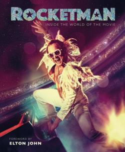 ROCKETMAN: INSIDE THE WORLD OF THE MOVIE from WELDON OWEN Publishing!