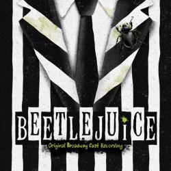 "Digital Download Of ""BEETLEJUICE"" - Original Broadway Cast Recording!"