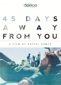 45 DAYS AWAY FROM YOU on DVD from TLA/Dekkoo!