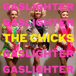 Enter to win a Gaslighter prize pack celebrating the new album from The Chicks!