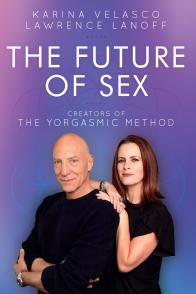 THE FUTURE OF SEX by Karina Velasco and Lawrence Lanoff!