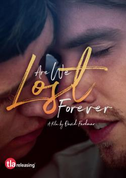 ARE WE LOST FOREVER on DVD from TLA!