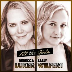 A Digital Download of ALL THE GIRLS with Rebecca Luker and Sally Wilfert from PS CLASSICS!