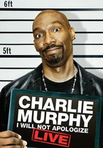 "Charlie Murphy - ""I Will Not Apologize"""