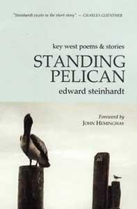 Standing Pelican: Key West Poems And Stories