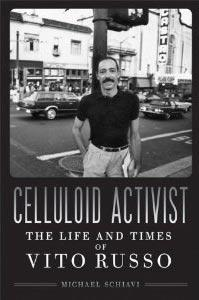 Celluloid Activist - The Life And Times Of Vito Russo