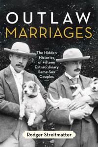 Outlaw Marriages - The Hidden Histories Of Fifteen Extraordinary Same-Sex Couples